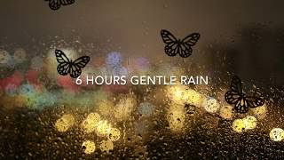 6 Hours Gentle Rain Sleep, Sleep Easy Relax Rain Sounds for Sleeping, Anxiety, Insomnia