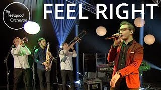 Feel Right  - The Feelgood Orchestra (Mark Ronson feat. Mystikal cover)