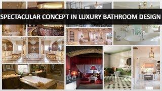 Spectacular Concept In Luxury Bathroom Design - DecoNatic