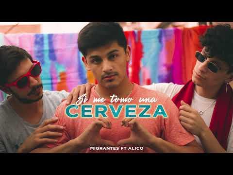 MIGRANTES ft. Alico   Si me tomo una cerveza (Audio Oficial)
