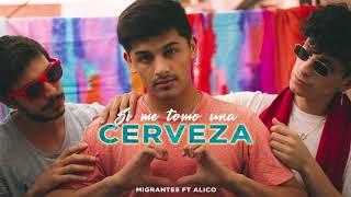 SI ME TOMO UNA CERVEZA (Cancion para la ex) - MIGRANTES FT ALICO (Audio Oficial)