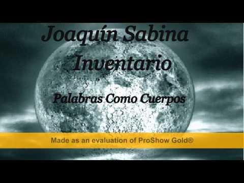 Joaquín Sabina - Inventario - Palabras Como Cuerpos