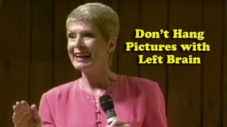 Jeanne Robertson | Dont Hang Pictures With Left Brain