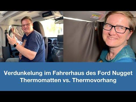 VERDUNKELUNG IM CAMPER-FAHRERHAUS | Ford Nugget & Co. | Thermomatten vs. Verdunkelungsvorhang