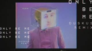 DROELOE   Only Be Me (Duskus Remix)