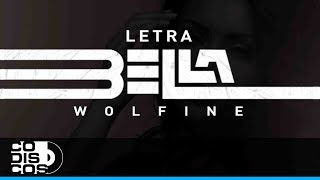 Bella, Wolfine - Vídeo