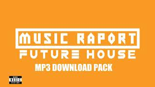 Music Raport - FUTURE HOUSE - MUSIC RAPORT #10 [MP3 DOWNLOAD PACK]