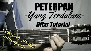 Gitar Tutorial PETERPAN - Yang Terdalam Mudah & Cepat Dimengerti Untuk Pemula