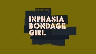 Inphasia - Bondage Girl (Original Mix) [Sabotage]