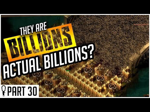 LITERAL BILLIONS???? - Part 30 - They Are Billions CAMPAIGN MODE Lets Play Gameplay