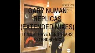 Gary Numan(Tubeway Army) It Must Have Been Years (Extended Mix).