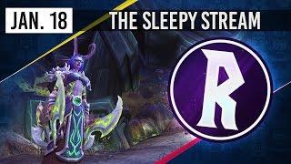 The Sleepy Stream - Warcraft Wednesdays w/ Rythian! - 18th January 2017