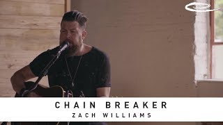 ZACH WILLIAMS - Chain Breaker: Song Session