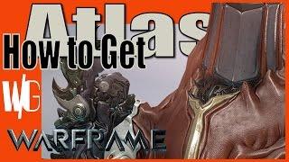 HOW TO GET ATLAS [Jordas Golem Assassination   Update 17.5] - Warframe