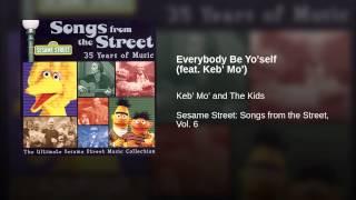 Everybody Be Yo'self (feat. Keb' Mo')