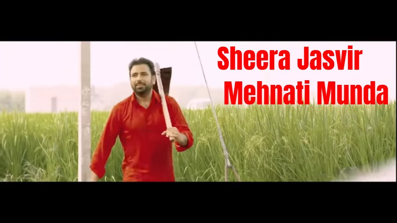 Sheera Jasvir : Punjabi Mehnati Full Song Lyrics
