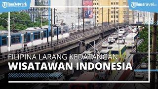 Cegah Penyebaran Covid-19, Filipina Larang Kedatangan dari Indonesia pada 16-31 Juli 2021