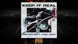 TriccStarr ft. Yung Jiggy - Keep It Real [Prod. By Laudiano, Bankroll Dani] [New 2019]