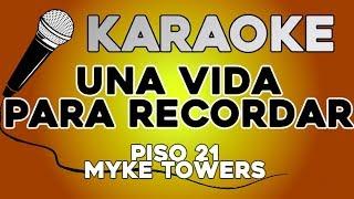 Piso 21 & Myke Towers   Una Vida Para Recordar KARAOKE