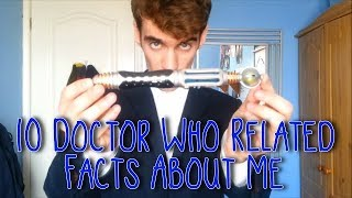 10 Doctor Who Related Facts About Me