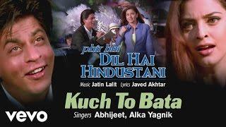 Kuch To Bata Best Song - Phir Bhi Dil Hai Hindustani|Shah