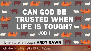 Job 1 - Can God Be Trusted When Life is Tough? - Kids' Bible Talks
