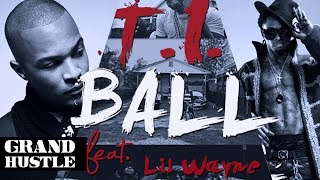 T.I. - Ball ft. Lil Wayne [Official Music Video]