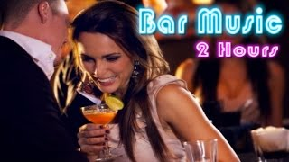 Bar Music and Bar Music Mix: Playlist 1 (Best of Bar Music 2015 and 2016 Mix)