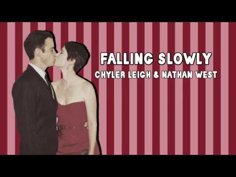 FALLING SLOWLY (Chyler Leigh & Nathan West)