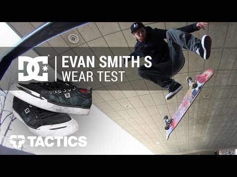 DC Evan Smith S Skate Shoe Wear Test Review - Tactics.com