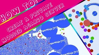 HOW TO: Make An Agar.io Modded Server!