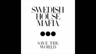[Full Extended] Swedish House Mafia - Save The World Tonight - High Quality Mp3
