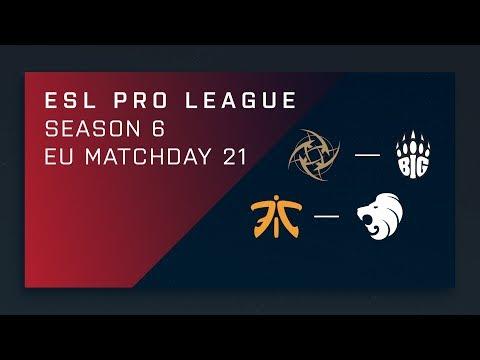 CS:GO: NiP vs. BIG | fnatic vs. North - Day 21 - ESL Pro League Season 6 - EU Main Stream