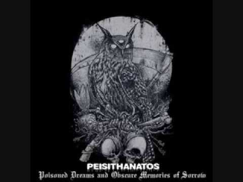 PEISITHANATOS-Poisoned Dreams and Obscure Memories of Sorrow (FULL ALBUM)