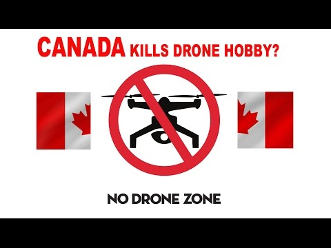 canada-kills-drone-hobby-new-restrictive-laws-governing-recreational-drone-hobby