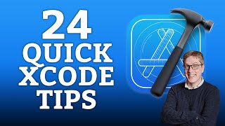 24 Xcode Tips in 15 Minutes