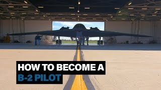 Here's how to become a B-2 Spirt stealth bomber pilot
