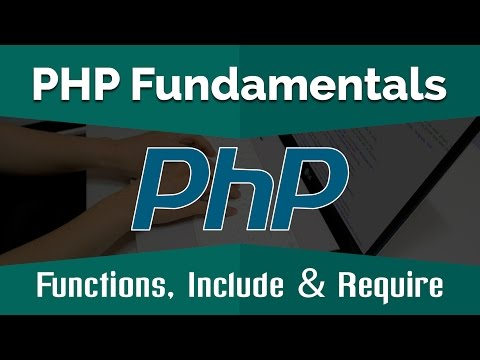 PHP Tutorials for Beginners | Learn PHP Fundamentals - Functions, Include and Require