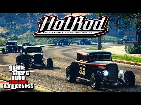 "GTA 5 Online - CAR MEET #55 ""HOT RODS"" 