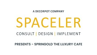 Presenting - Springold The Luxury Cafe | Spaceler | Commercial Interiors Bangalore