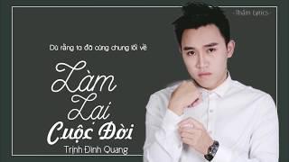 Làm Lại Cuộc Đời - Trịnh Đình Quang   MV Lyrics HD