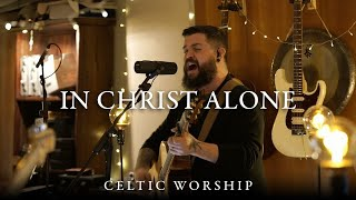 Celtic Worship | In Christ Alone (Stuart Townend  Keith Getty)