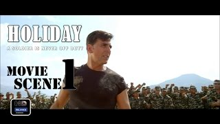 Holiday (2014) Official Movie Scene #1 | Akshay Kumar,Sonakshi Sinha