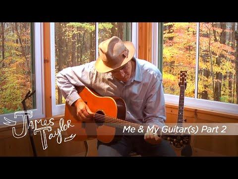 James Taylor – Me & My Guitar(s) – Part 2
