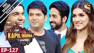 The Kapil Sharma Show - दी कपिल शर्मा शो - Ep - 128 - Bareilly Ki Barfi Special - 13th August, 2017