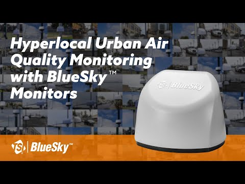 Hyperlocal Urban Air Quality Monitoring with BlueSky™ Monitors