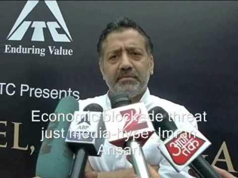 Blockade Threat a Media Hype: Imran Ansari