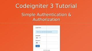 Codeigniter 3 Tutorial  - Authentication & Authorization Part 1