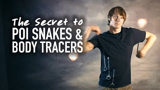 The Secret To Poi Snakes & Body Tracers (Intermediate Poi Tricks)