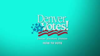 Denver Votes: How To Vote
